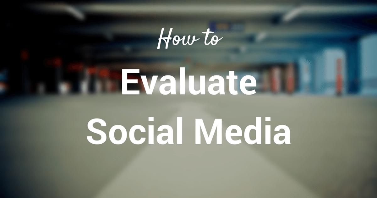 evaluate social media