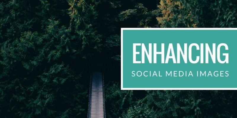 Enhancing Social Media Images