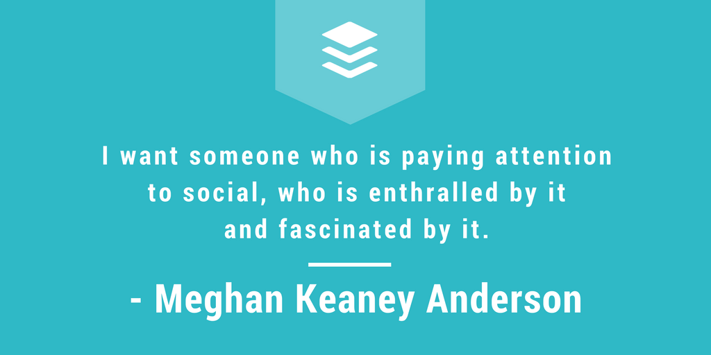 Meghan Keaney Anderson quote - get hired on social media