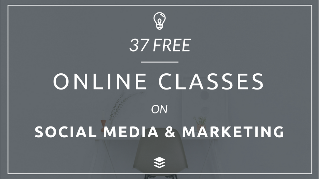 37 Free Online Marketing and Social Media Classes