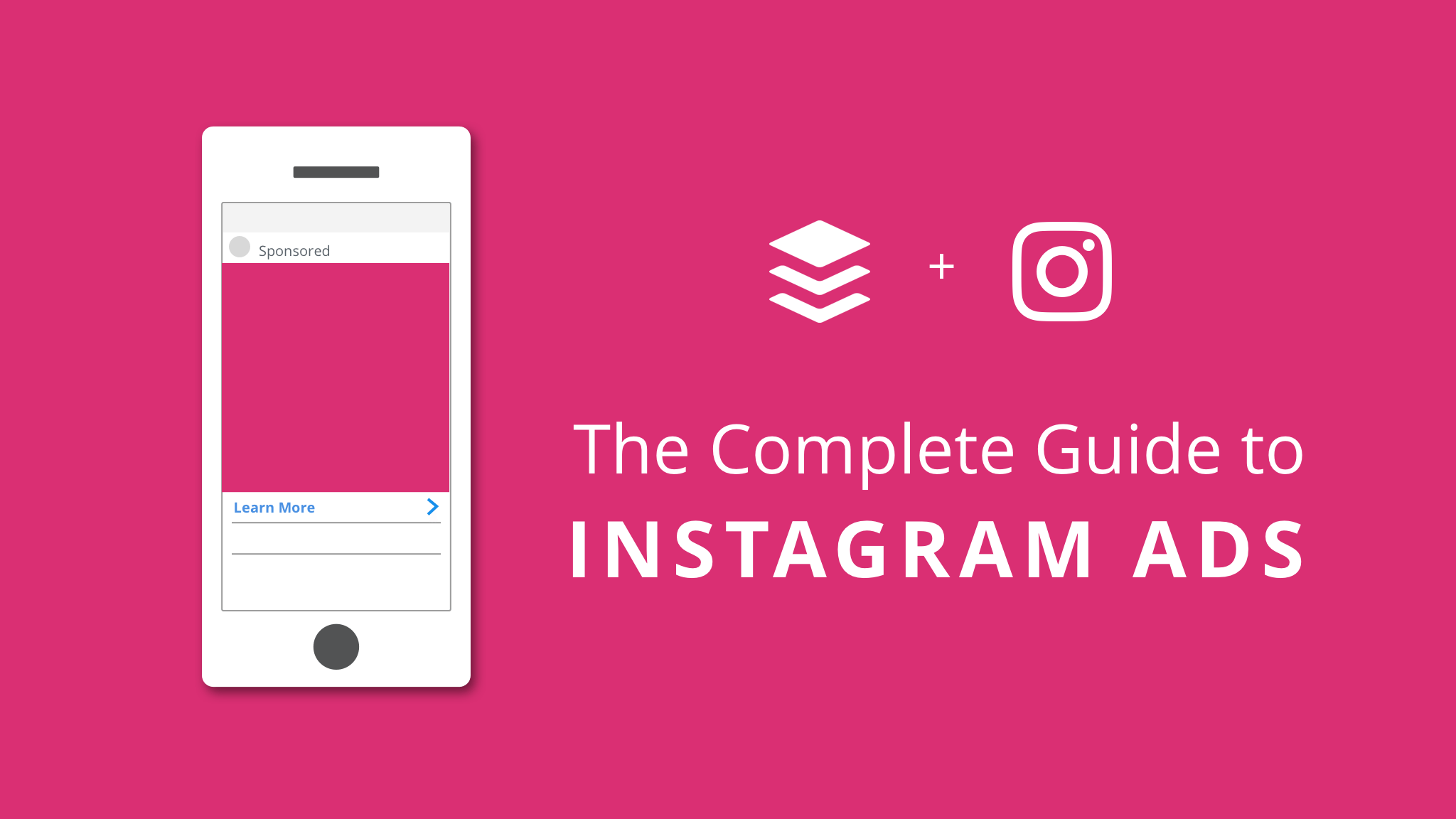 The Complete Guide to Instagram Ads