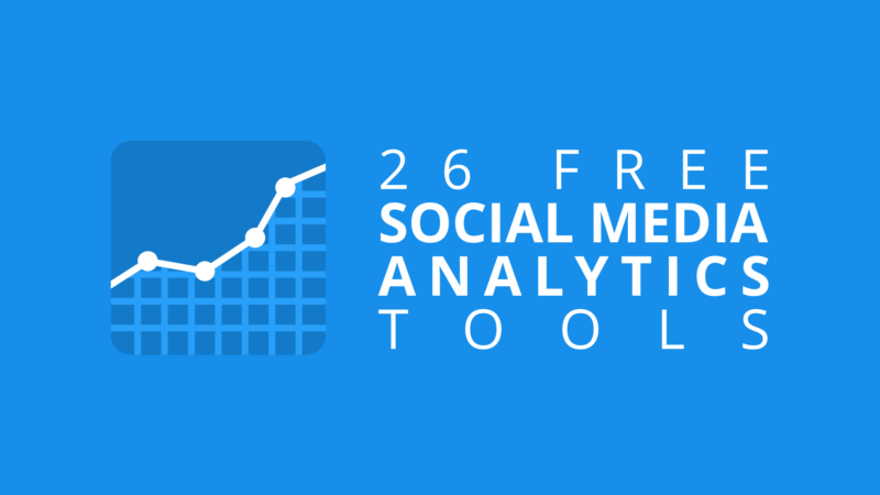 27 Free and Paid Social Media Analytics for Marketers