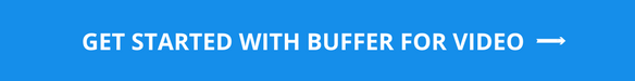 Get started with buffer for video