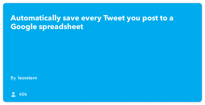 IFTTT Recipe: All your tweets in a Google Spreadsheet connects twitter to google-drive