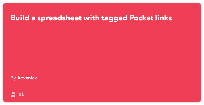 IFTTT Recipe: Build a spreadsheet with tagged Pocket links connects pocket to google-drive