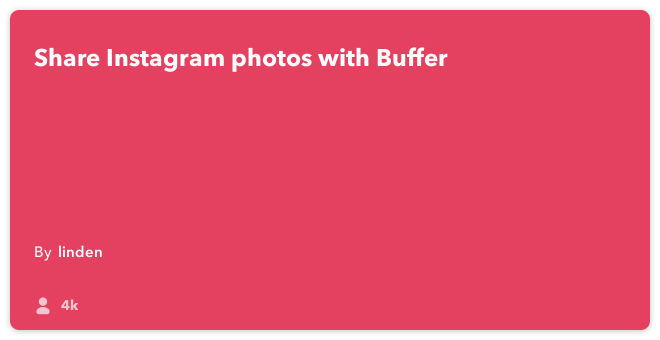 IFTTT Recipe: Send Instagram pics to Buffer connects instagram to buffer