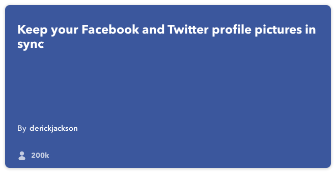IFTTT Recipe: When #Facebook profile picture changes, update #Twitter profile picture connects facebook to twitter