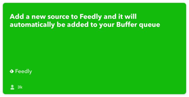 IFTTT Recipe: Use Buffer to share your latest Feedly sources connects feedly to buffer