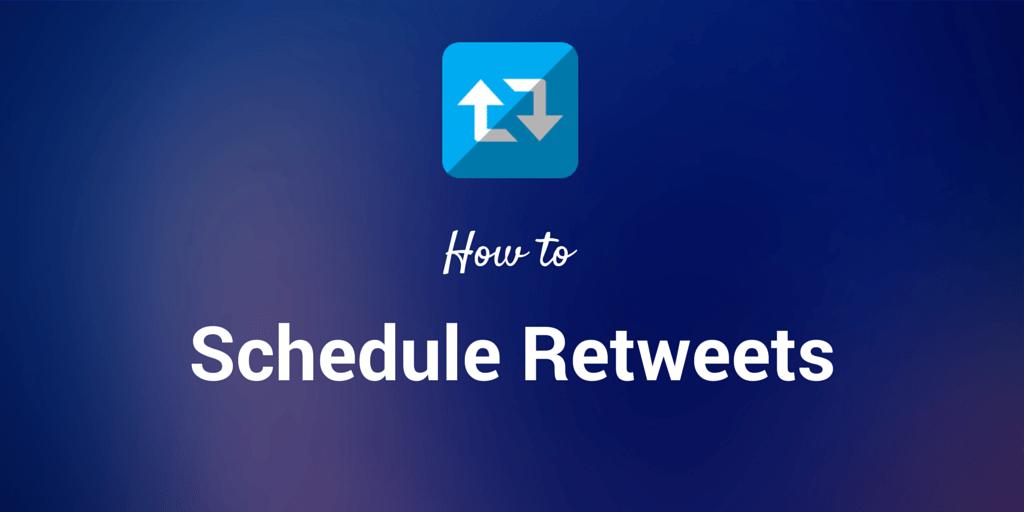 schedule retweets
