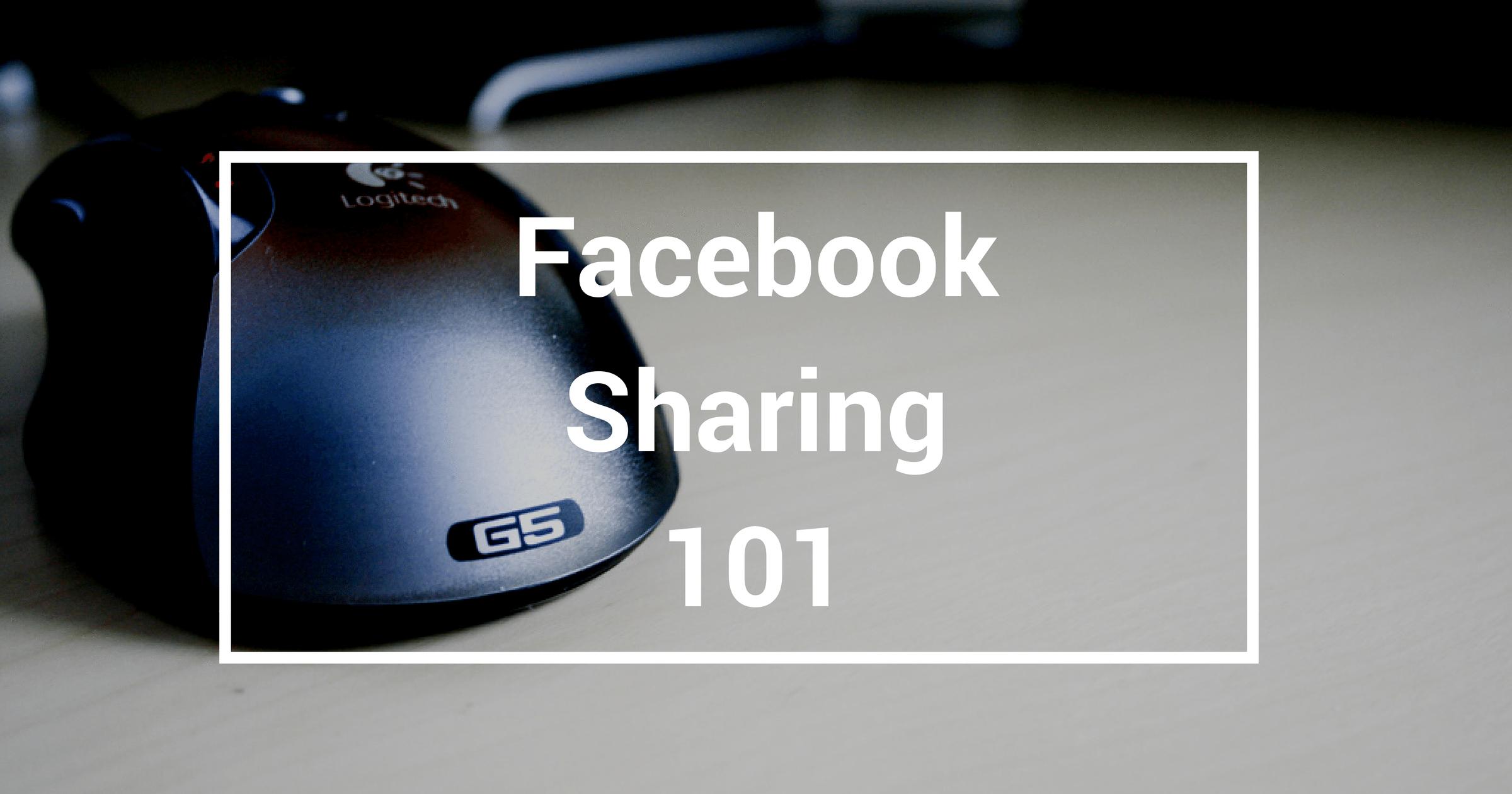 facebook sharing 101