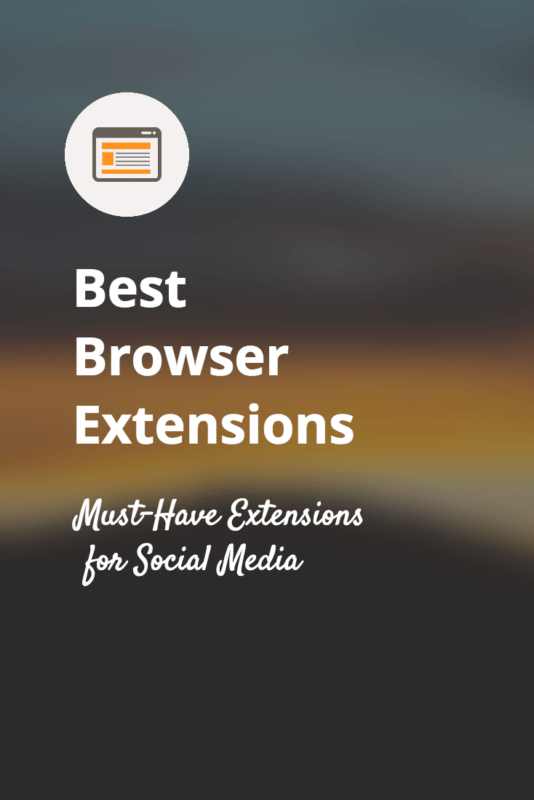 Best Browser Extensions for Social Media Marketers