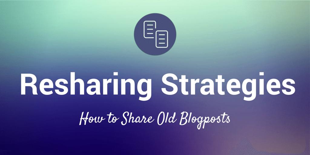 Resharing Strategies
