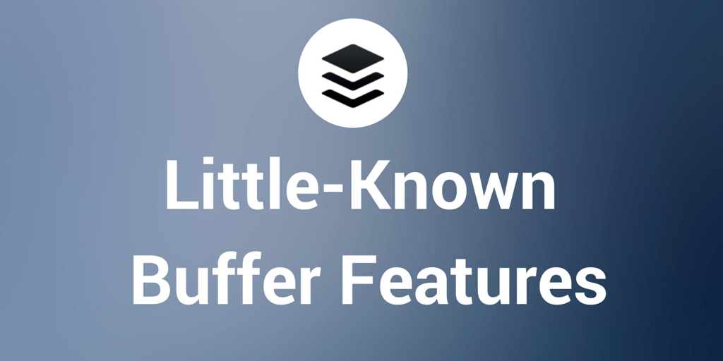 Little Known Buffer Features