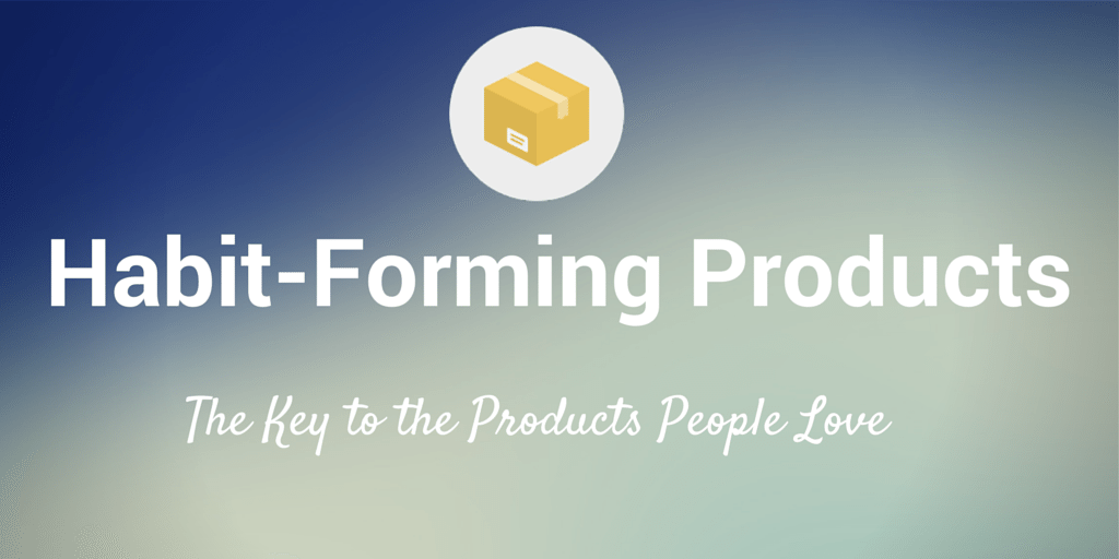 habit-forming products nir eyal