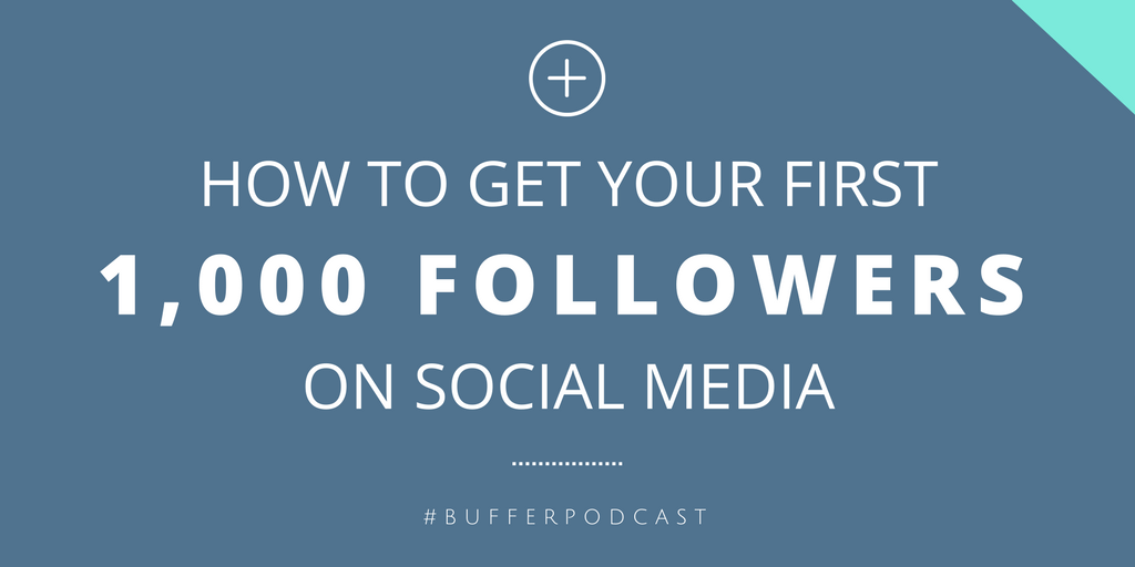 How to get your first 1,000 followerson social media