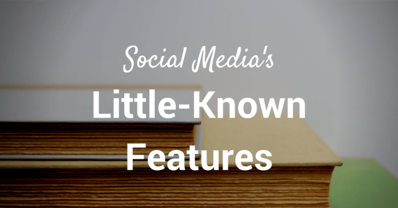 little known social media features