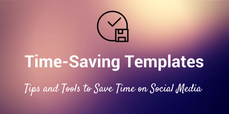 time saving templates social media