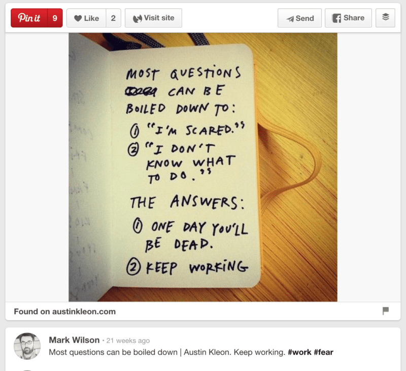 "Love this quote from Austin Kleon: ""Q: I don't know what to do. A: Keep working."""