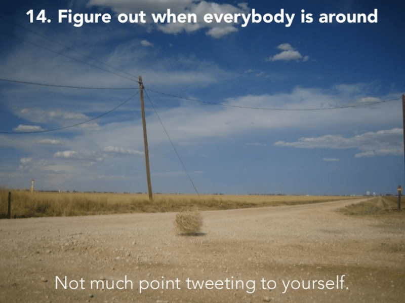 Get more Retweets - Figure out when everyone is around