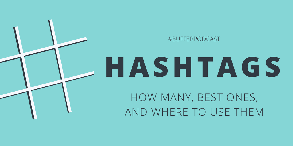 How to Use Hashtags: How Many, Best Ones, and Where to Use Them