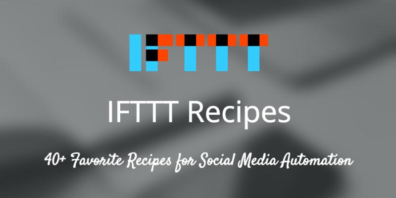 IFTTT Recipes, 40 recipes for social media automation