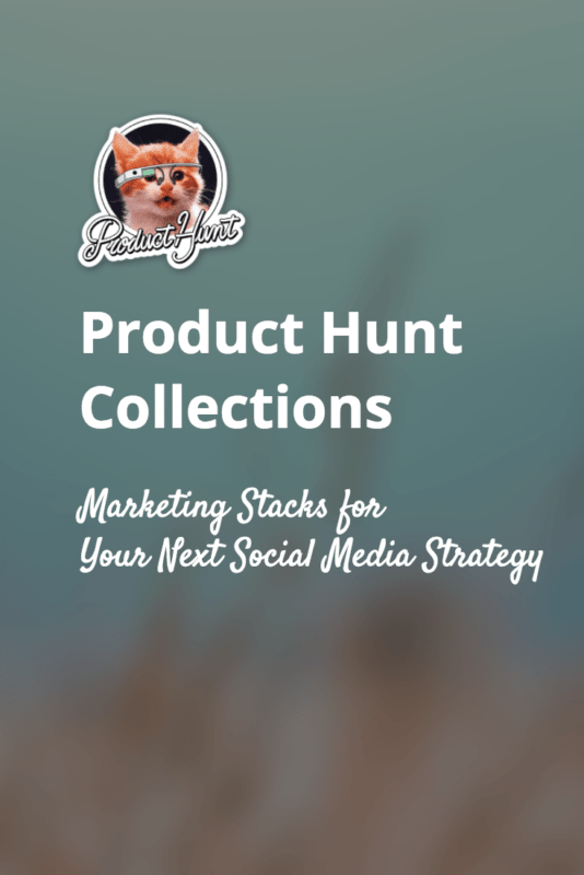 Product Hunt Collections tools and marketing stacks