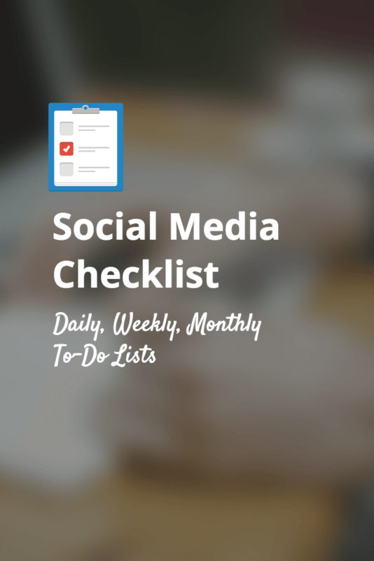 The Daily Weekly Monthly Social Media Checklist