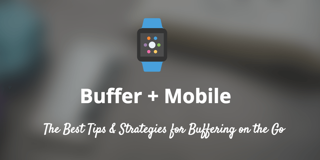Buffer mobile iPhone