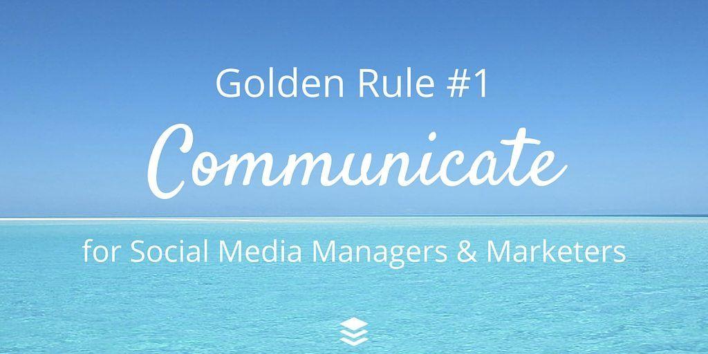 Golden Rule #1 - Rules for Social Media: Communicate