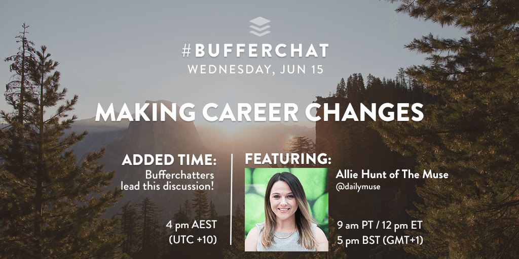 Bufferchat: Making Career Changes on June 15, 2016