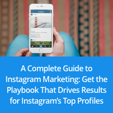 A Complete Guide to Instagram Marketing: Get the Playbook That Drives Results for Instagram's Top Profiles