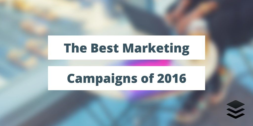 Best Marketing Campaigns 2016