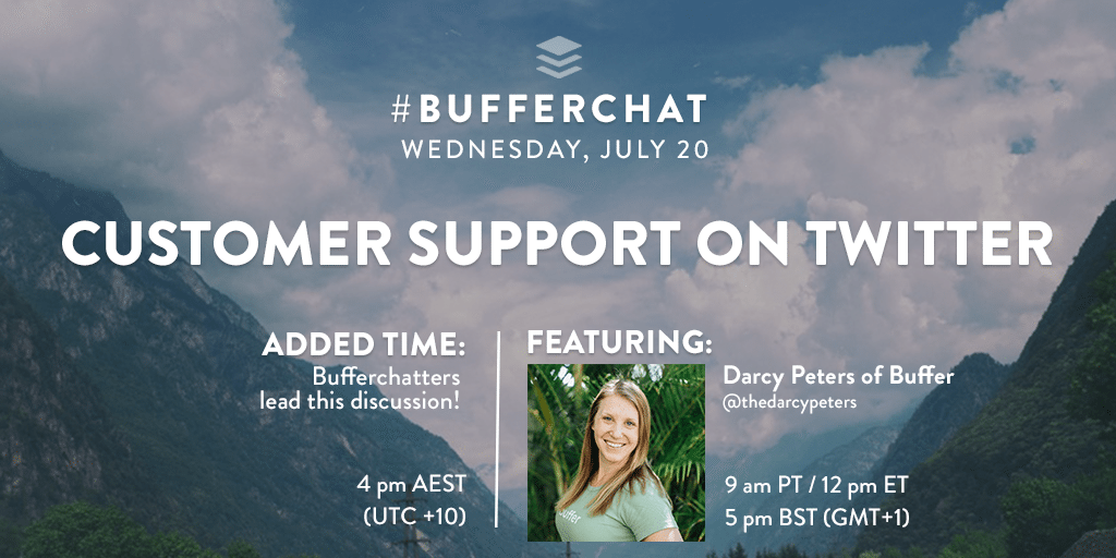 Customer Support on Twitter, a #bufferchat on July 20th, 2016
