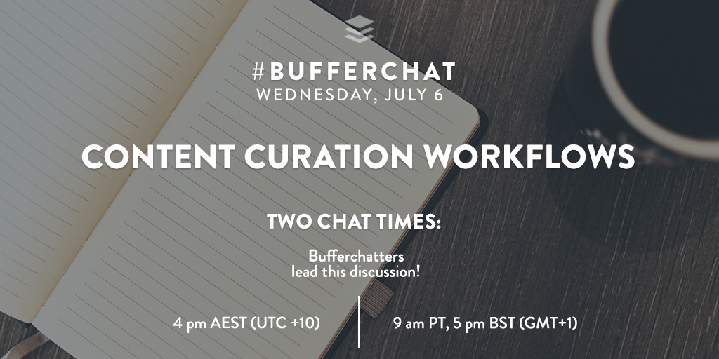 Bufferchat on July 6, 2016: Content Curation Workflows