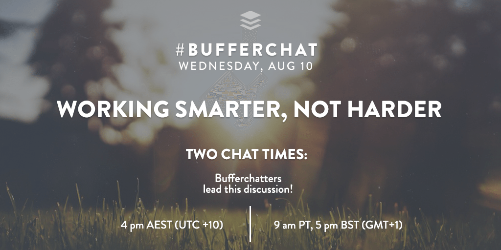 Bufferchat on August 10, 2016: Working Smarter, Not Harder