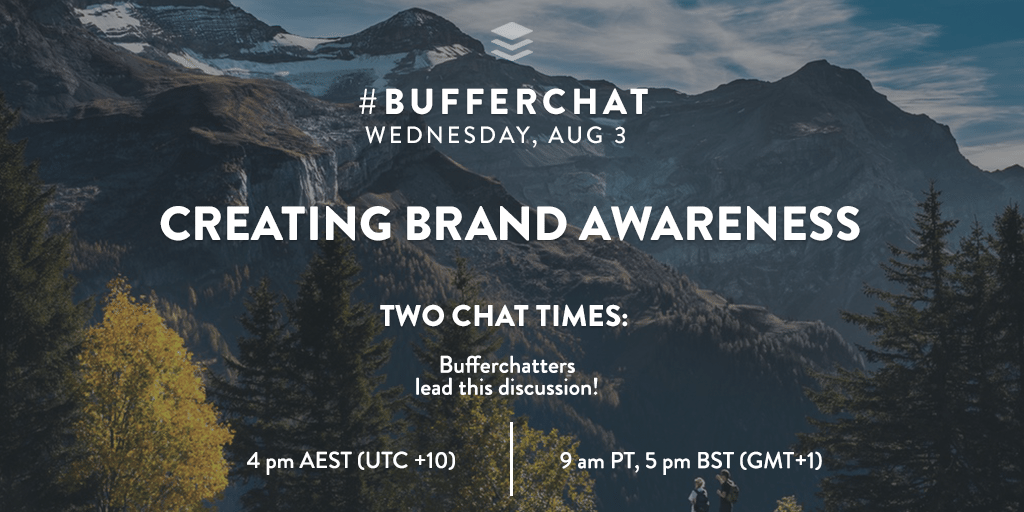 Bufferchat on August 3, 2016: Creating Brand Awareness