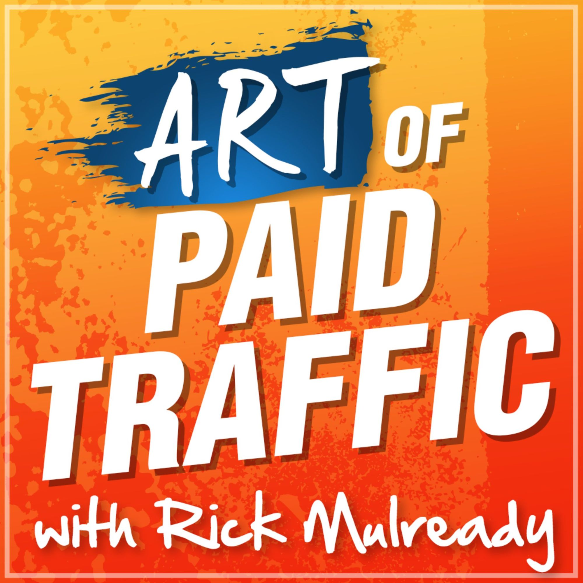 the-art-of-paid-traffic-podcast