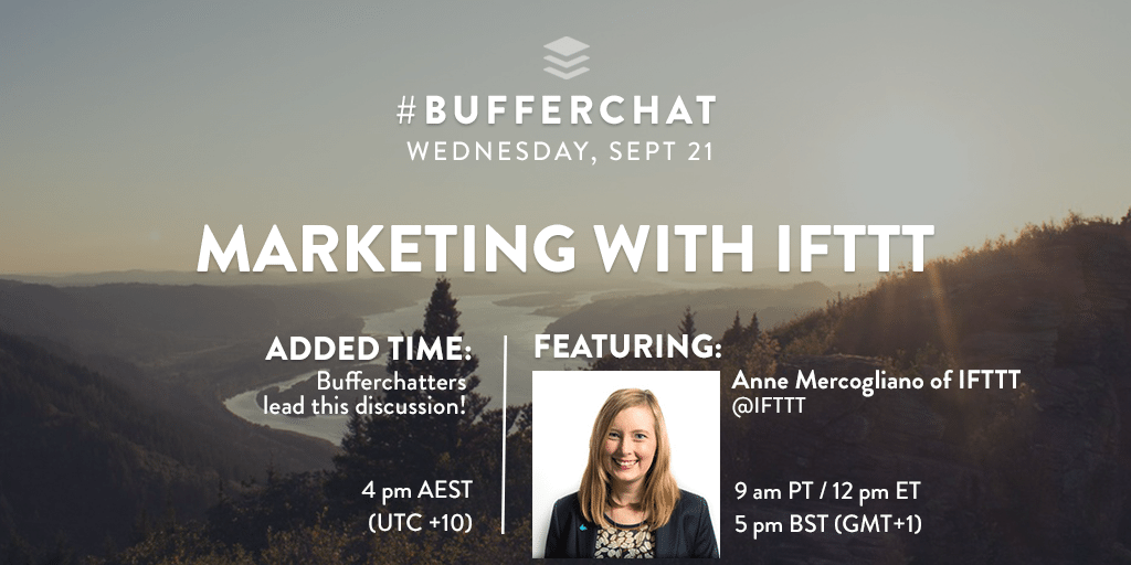 Bufferchat on September 21, 2016: (the topic was Marketing with IFTTT)