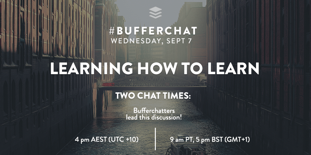 "Bufferchat topic for September 7, 2016 was ""Learning How To Learn"""