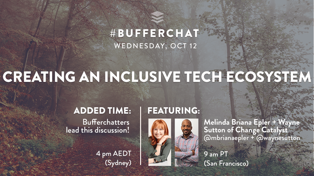 Bufferchat on Oct 12, 2016: Creating an Inclusive Tech Ecosystem