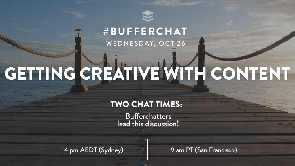 Bufferchat on October 26, 2016: Getting Creative with Content