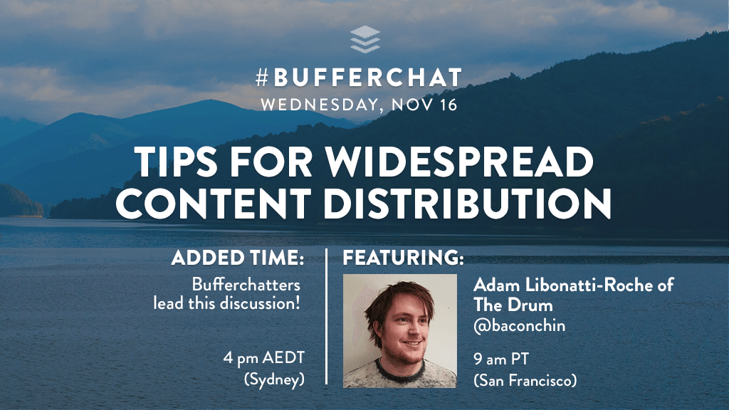 Bufferchat on November 16, 2016: Tips for Widespread Content Distribution