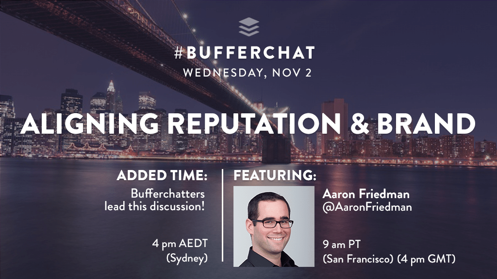 Bufferchat on November 2, 2016: Topic = Aligning Reputation & Brand