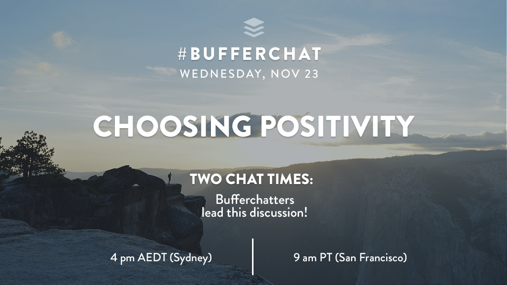 Bufferchat on November 23, 2016: Choosing Positivity