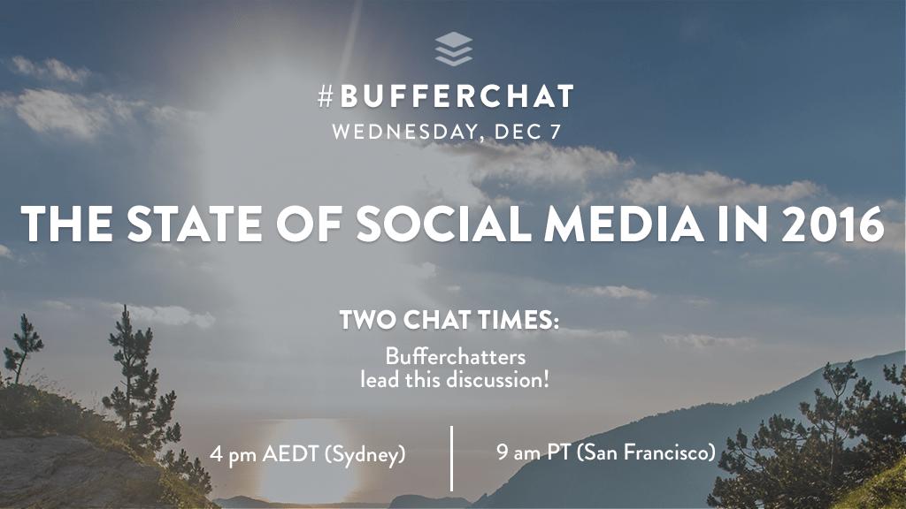 Bufferchat on December 7, 2016: The State of Social Media
