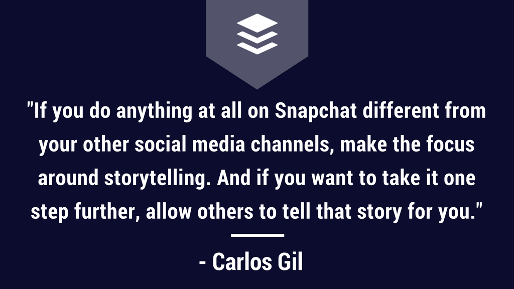 Carlos Gil Quote on Snapchat Marketing