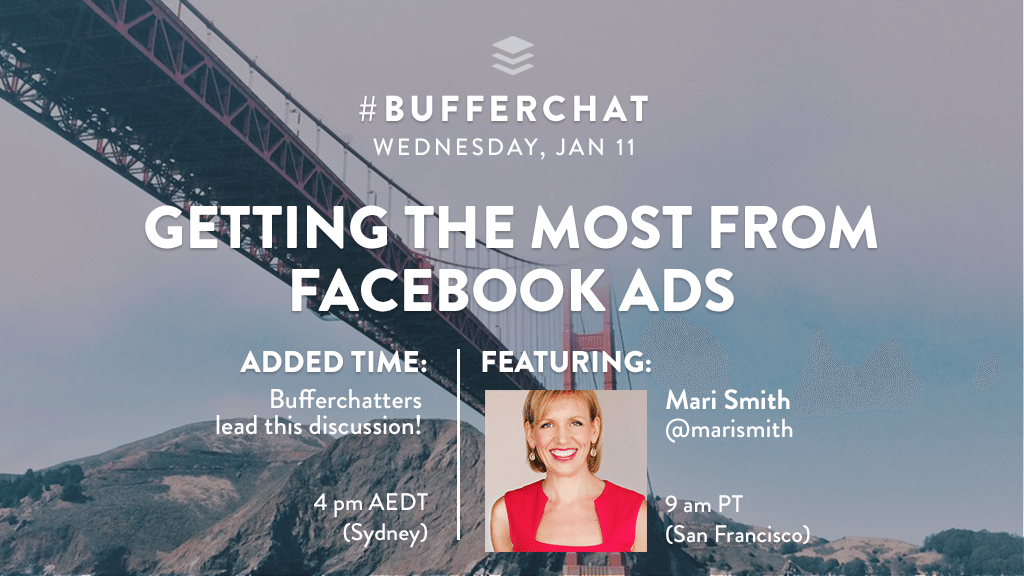 Bufferchat on January 11, 2017 (The Topic = Getting the Most from Facebook Ads)