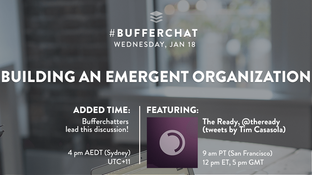 Bufferchat on january 18th, 2017 (Topic = Building an Emergent Organization)