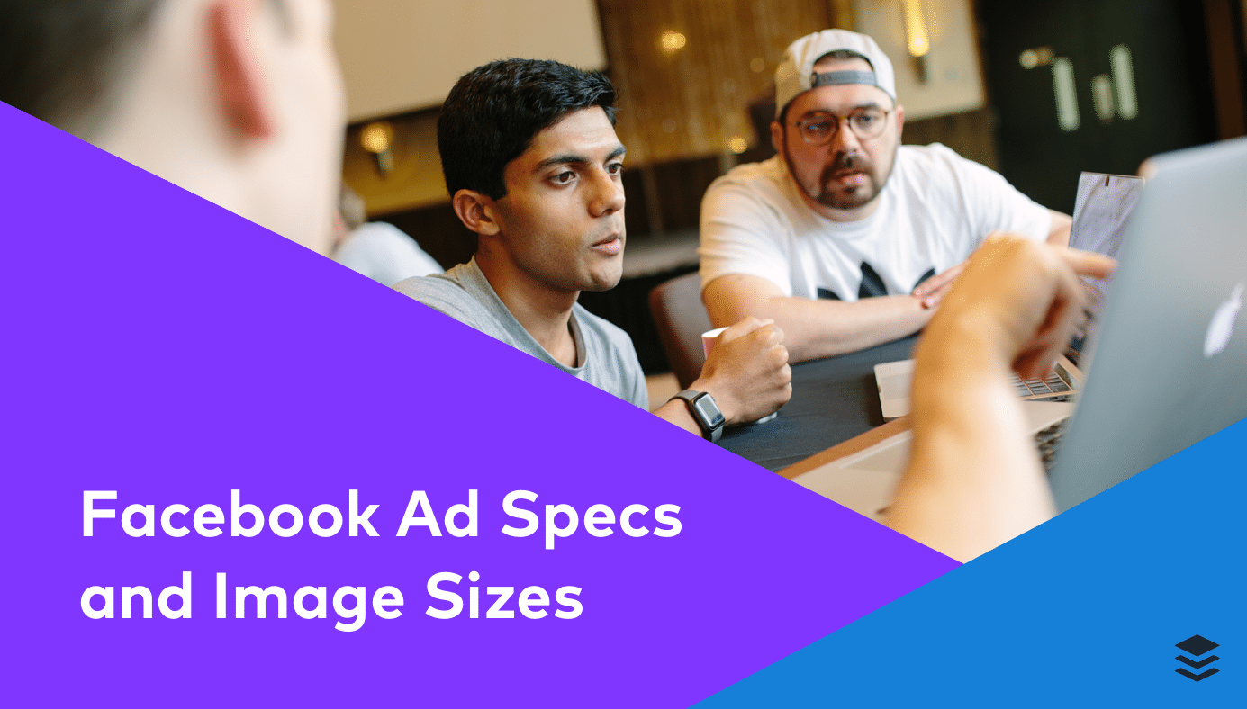 Facebook Ad Specs and Image Sizes [Fully Updated for 2018]