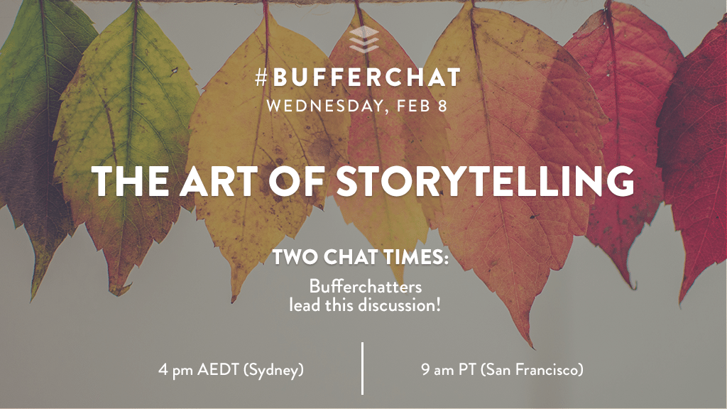 Bufferchat on February 8th, 2017 (Topic = The Art of Storytelling)